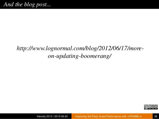 And the blog post...http://www.lognormal.com/blog/2012/06/17/more-on-updating-boomerang/Velocity 2013 / 2013-06-20 Improvi...