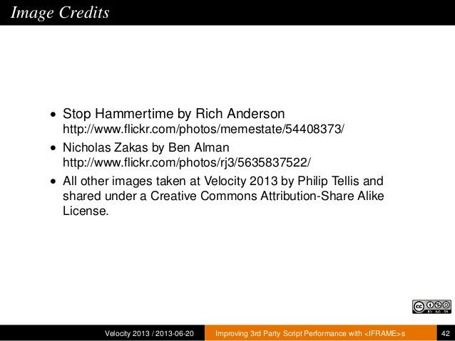 Image Credits• Stop Hammertime by Rich Andersonhttp://www.flickr.com/photos/memestate/54408373/• Nicholas Zakas by Ben Alma...