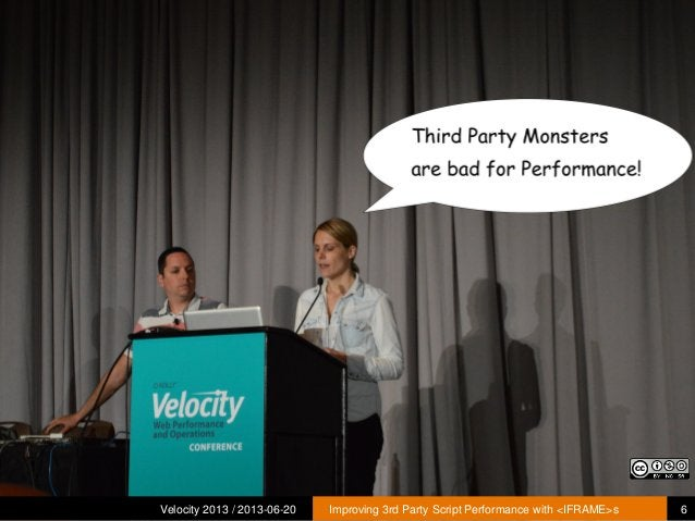 Velocity 2013 / 2013-06-20 Improving 3rd Party Script Performance with <IFRAME>s 6