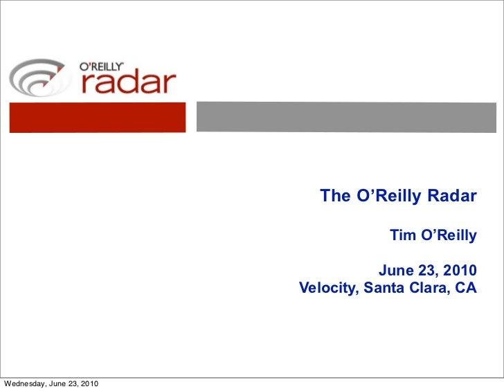 The O'Reilly Radar                                         Tim O'Reilly                                         June 23, 2...