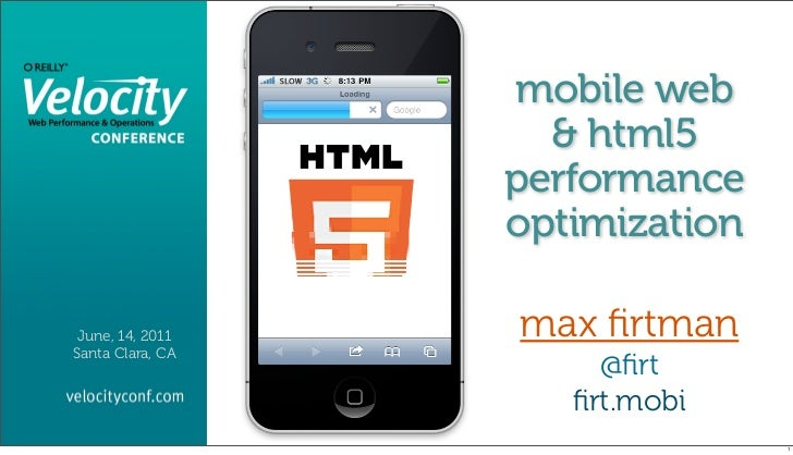 mobile web                    & html5                  performance                  optimization June, 14, 2011   max firtm...