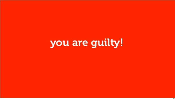 you are guilty!                  10