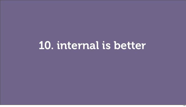 10. internal is better                         106