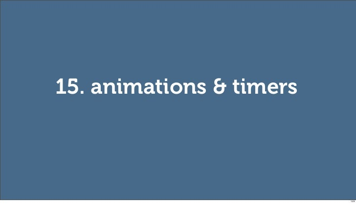 15. animations & timers                          129