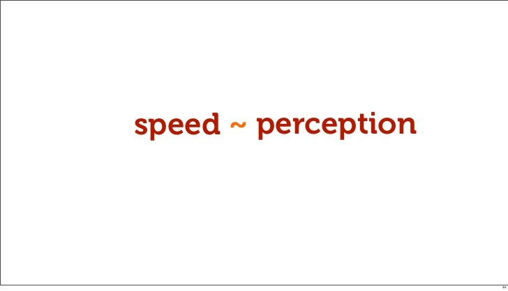 speed ~ perception                     36