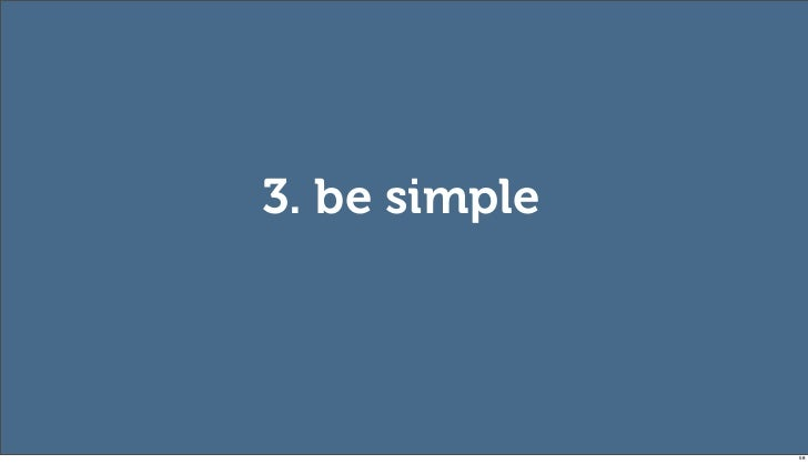 3. be simple               58