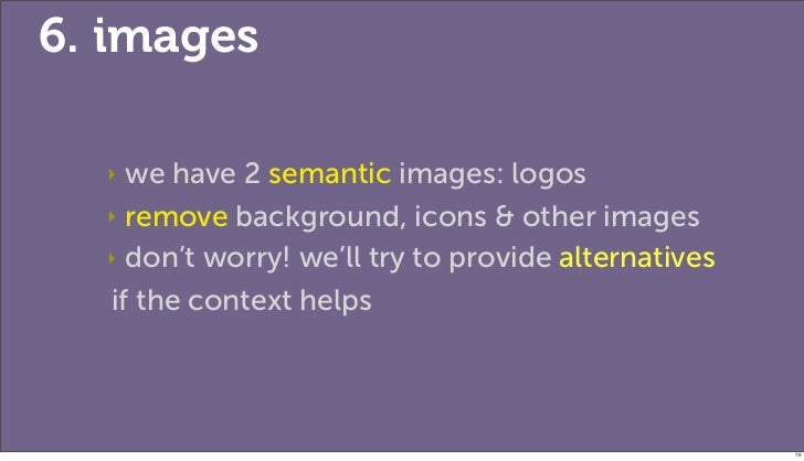 6. images  ‣ we have 2 semantic images: logos  ‣ remove background, icons & other images  ‣ don't worry! we'll try to prov...
