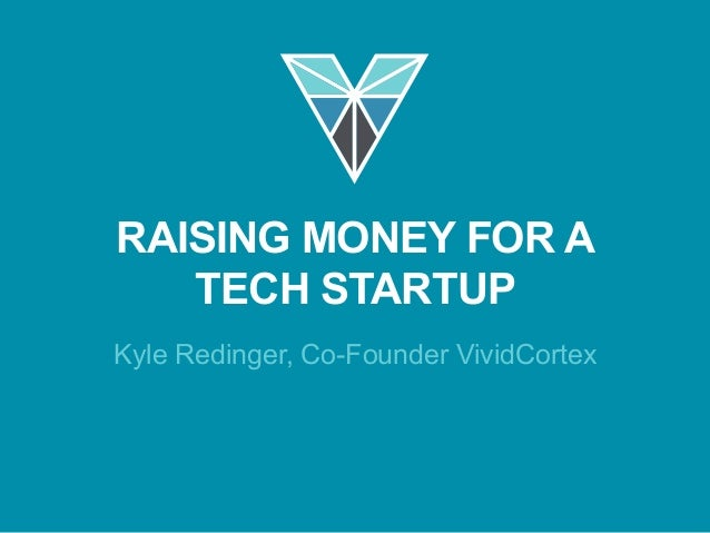 Kyle Redinger, Co-Founder VividCortex RAISING MONEY FOR A TECH STARTUP