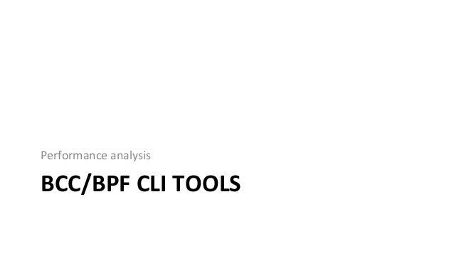 bccInstalla?on • hMps://github.com/iovisor/bcc/blob/master/INSTALL.md • eg,UbuntuXenial: – Alsoavailableasan...