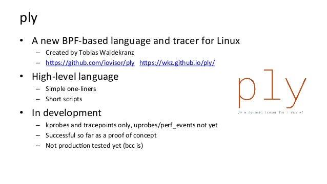 plyprogramsareconcise,suchasmeasuringreadlatency # ply -A -c 'kprobe:SyS_read { @start[tid()] = nsecs(); } kretpr...