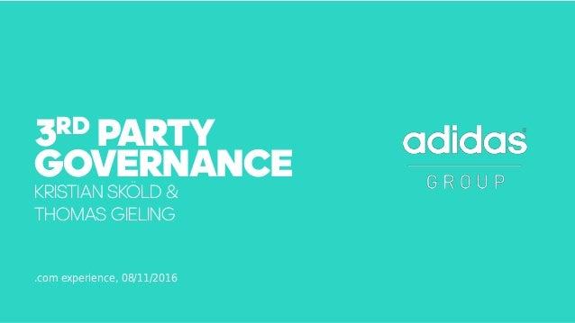 # DBC .com experience, 08/11/2016 KRISTIAN SKÖLD & THOMAS GIELING 3RD PARTY GOVERNANCE