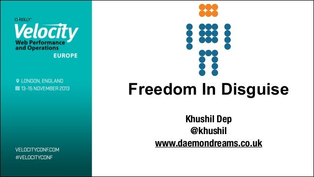 Freedom In Disguise !  Khushil Dep @khushil www.daemondreams.co.uk