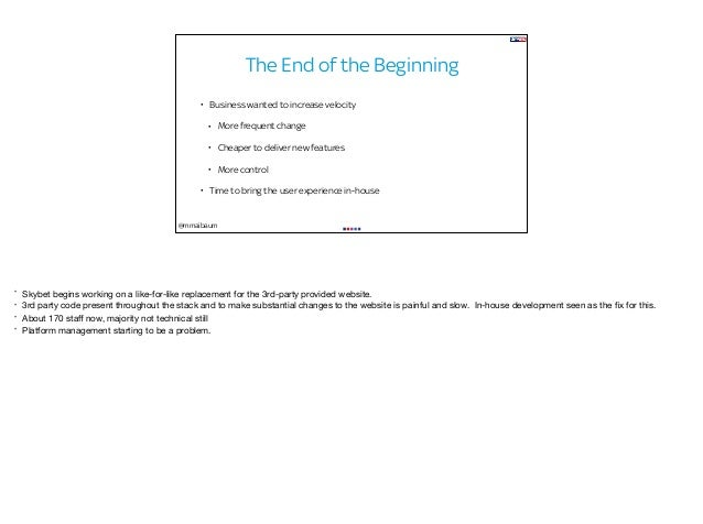 @mmaibaum The End of the Beginning • Business wanted to increase velocity • More frequent change • Cheaper to deliver new ...