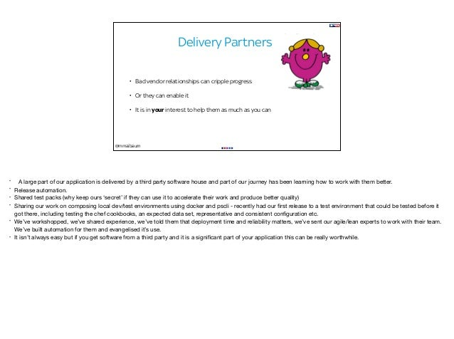 @mmaibaum Delivery Partners • Bad vendor relationships can cripple progress • Or they can enable it • It is in your intere...