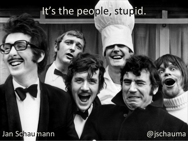 It's	   the	   people,	   stupid.	    @jschauma	   Jan	   Schaumann