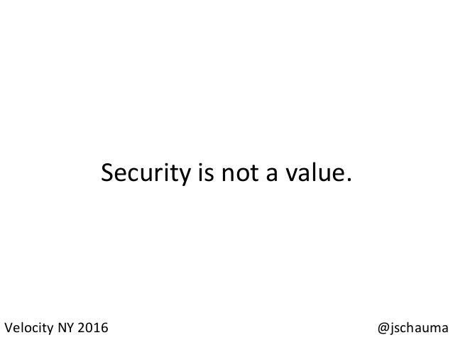 Nobody  cares  about  security.   That  is  neither  incompetence  nor   malice,  it's  pragmaSsm. ...