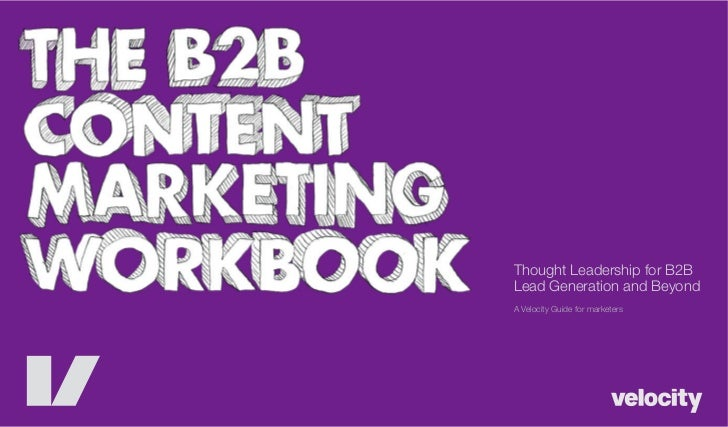 Thought Leadership for B2BLead Generation and BeyondA Velocity Guide for marketers