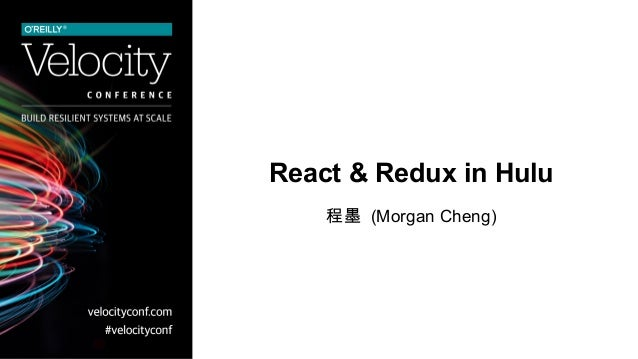 React & Redux in Hulu 程墨 (Morgan Cheng)