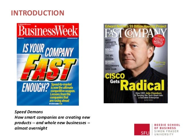 INTRODUCTION Speed Demons How smart companies are creating new products -- and whole new businesses -- almost overnight