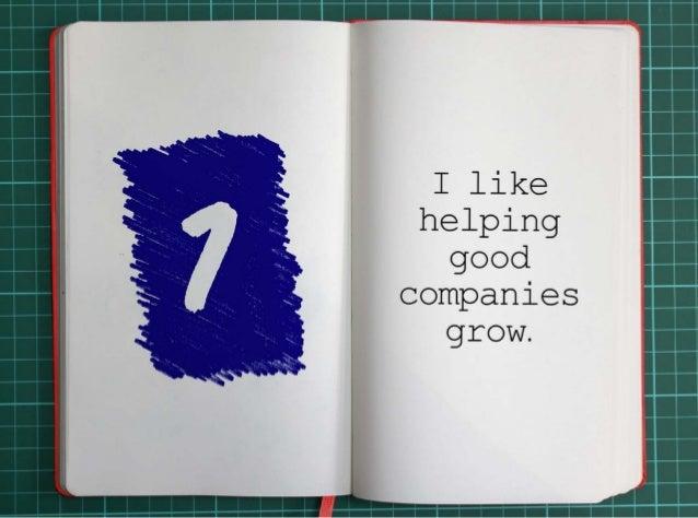 1. I like helping good companies grow.