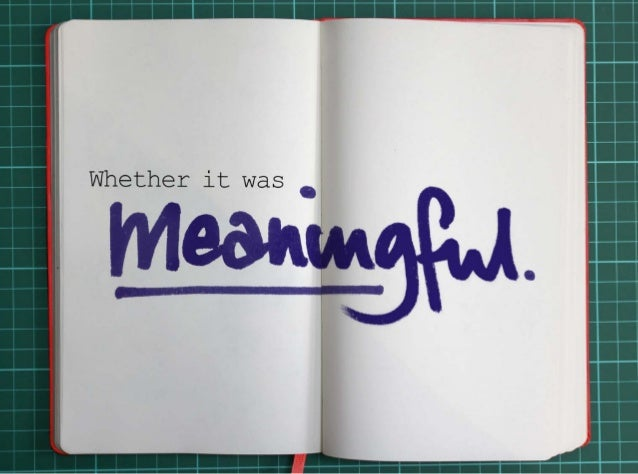 Whether it was meaningful.