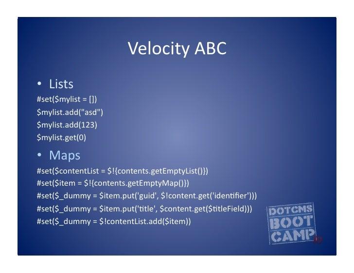 """Velocity  ABC   • Lists   #set($mylist  =  [])   $mylist.add(""""asd"""")   $mylist.add(123)   $mylist.get(0) ..."""