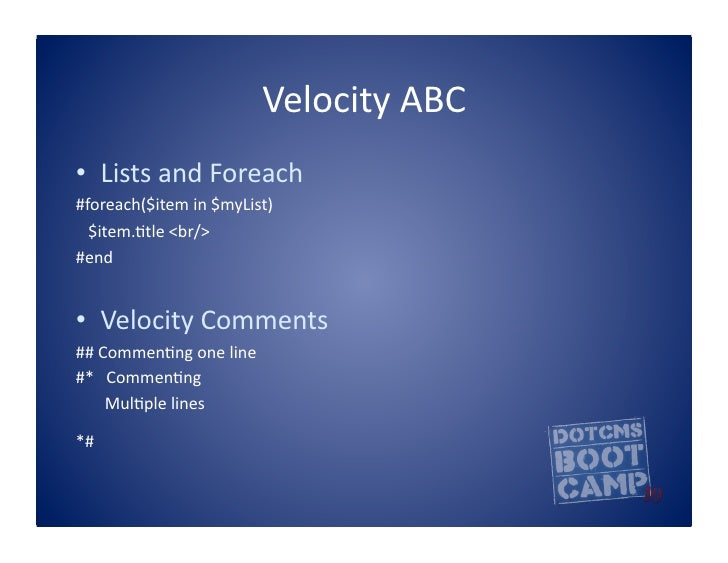 Velocity  ABC   • Lists  and  Foreach     #foreach($item  in  $myList)         $item.5tle  <br/...