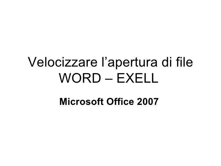 Velocizzare l'apertura di file WORD – EXELL  Microsoft Office 2007