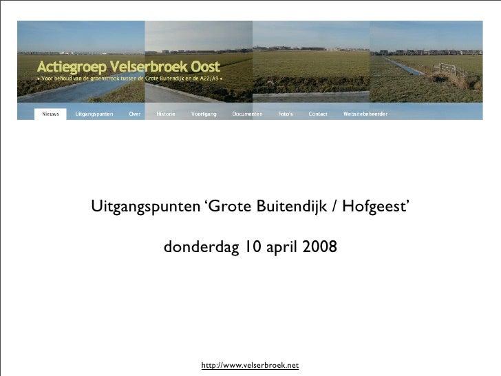 Uitgangspunten 'Grote Buitendijk / Hofgeest'           donderdag 10 april 2008                    http://www.velserbroek.n...