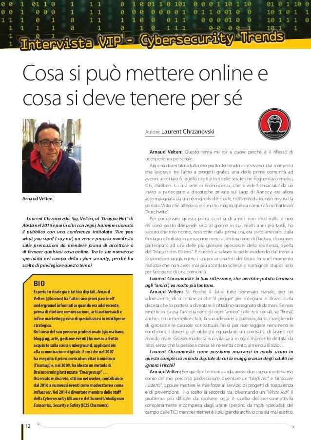 12 - Cybersecurity Trends Intervista VIPIntervista VIP Autore: Laurent Chrzanovski BIO Esperto in strategia e tattica digi...