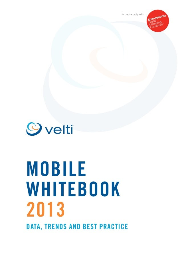 Mobile Whitebook 2013 Data, trends and best practice In partnership with