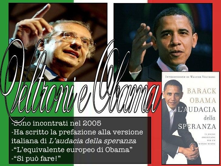 """-Sono incontrati nel 2005 -Ha scritto la prefazione alla versione italiana di  L'audacia della speranza -""""L'equivalente eu..."""