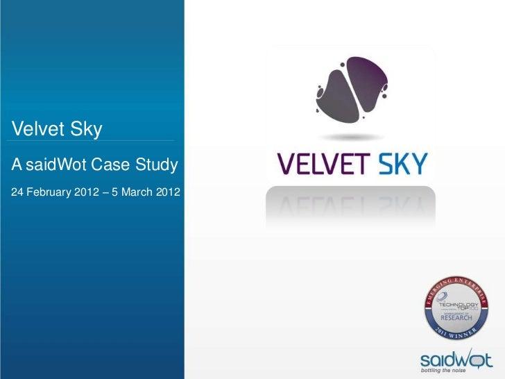 Velvet SkyA saidWot Case Study24 February 2012 – 5 March 2012