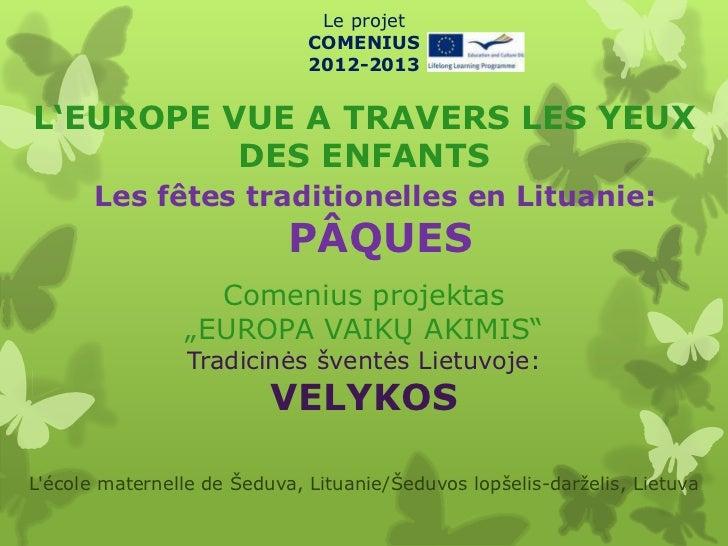 Le projet                              COMENIUS                              2012-2013L'EUROPE VUE A TRAVERS LES YEUX     ...