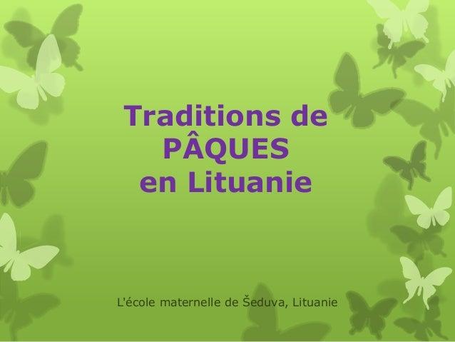 Lécole maternelle de Šeduva, LituanieTraditions dePÂQUESen Lituanie