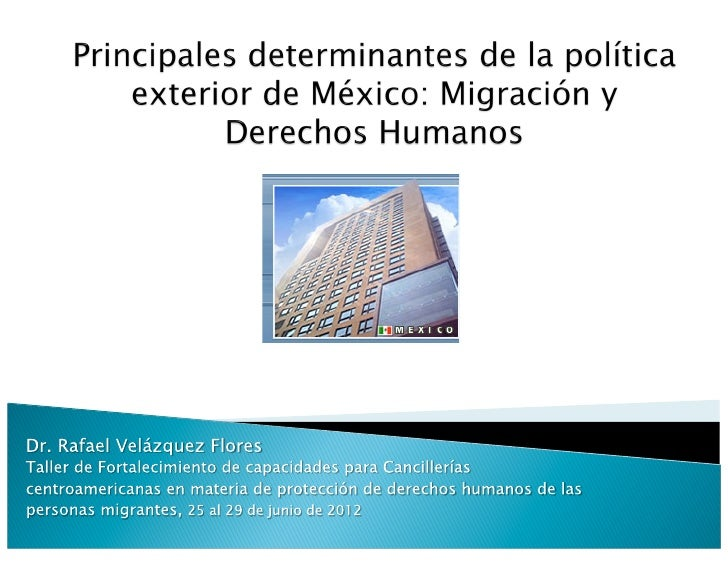    Determinantes generales     ◦ Interés nacional     ◦ Proyecto de nación     ◦ Poder (capacidad de negociación inte...