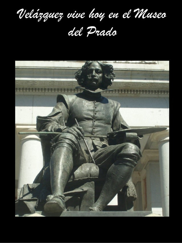 Velázquez vive hoy en el Museo del Prado
