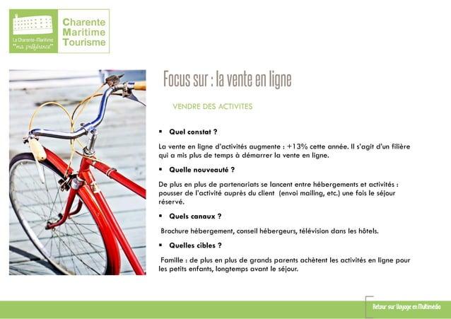 Focussur:laventeenligne VENDRE DES ACTIVITES  Quel constat ? La vente en ligne d'activités augmente : +13% cette année. I...