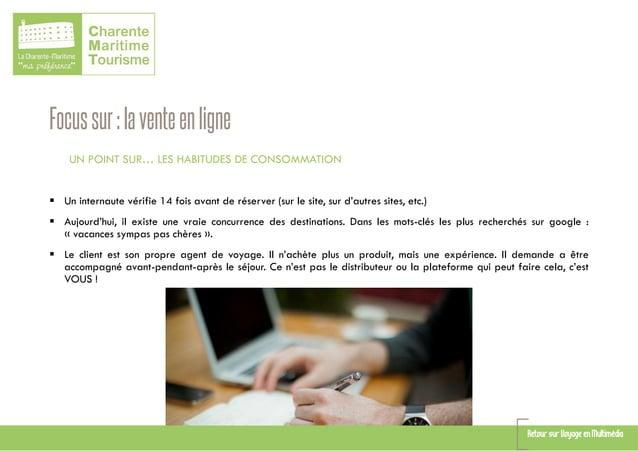 Focussur:laventeenligne UN POINT SUR… LES HABITUDES DE CONSOMMATION  Un internaute vérifie 14 fois avant de réserver (sur...