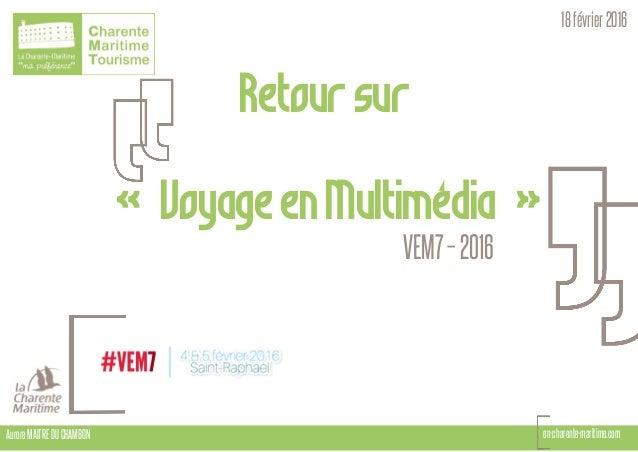 Retoursur « VoyageenMultimédia »VEM7–2016 en-charente-maritime.com 18février2016 AuroreMAITREDUCHAMBON