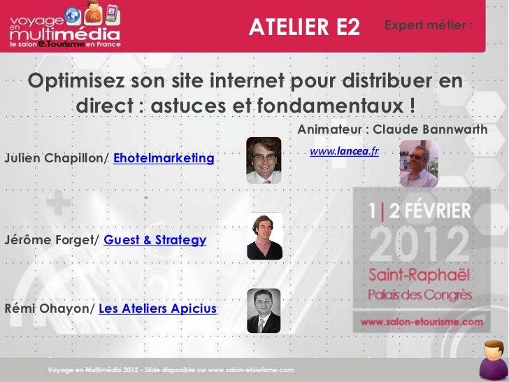 ATELIER E2           Expert métier :   Optimisez son site internet pour distribuer en       direct : astuces et fondamenta...