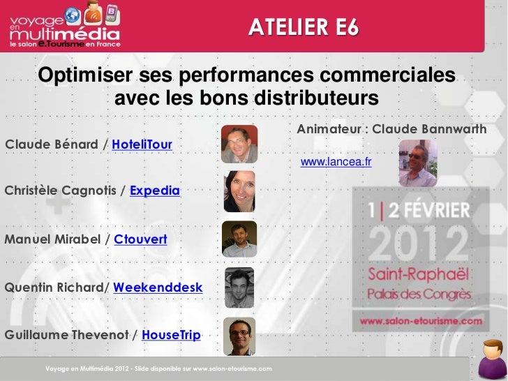ATELIER E6     Optimiser ses performances commerciales            avec les bons distributeurs                             ...