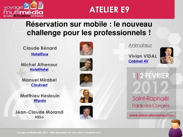 ATELIER E9   Réservation sur mobile : le nouveau   challenge pour les professionnels !                               Anima...
