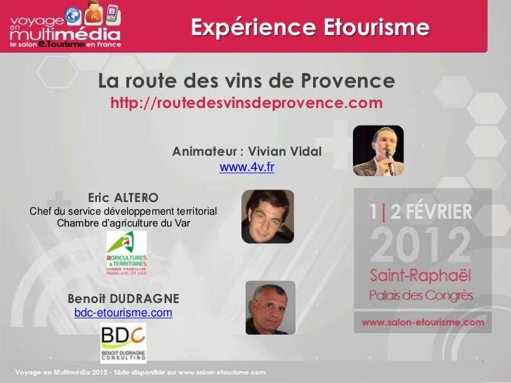 Expérience Etourisme              La route des vins de Provence                 http://routedesvinsdeprovence.com         ...