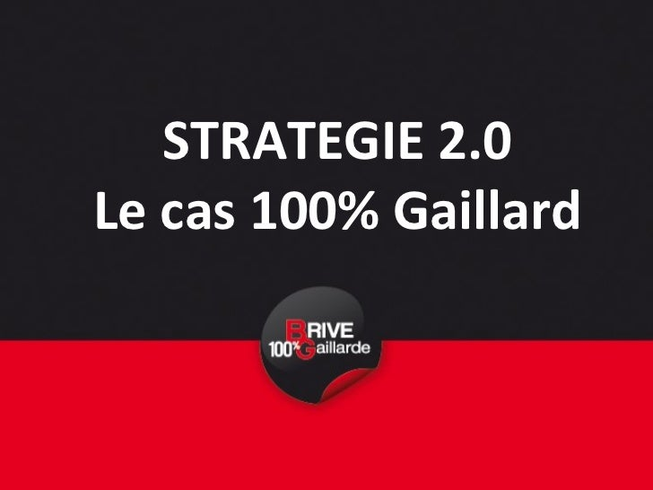 STRATEGIE 2.0 Le cas 100% Gaillard