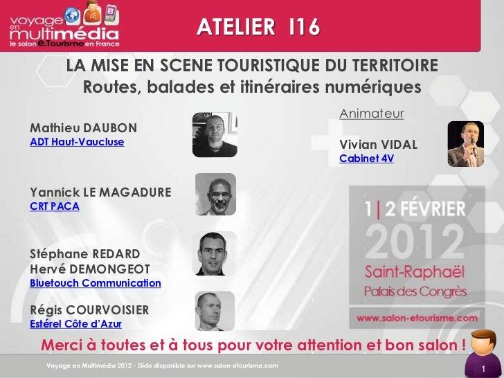 ATELIER I16       LA MISE EN SCENE TOURISTIQUE DU TERRITOIRE         Routes, balades et itinéraires numériques            ...