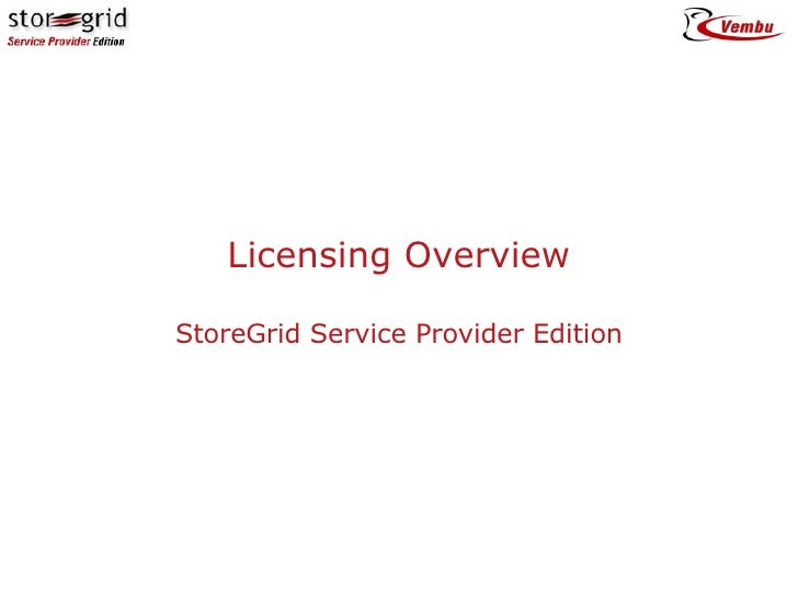 Licensing Overview StoreGrid Service Provider Edition