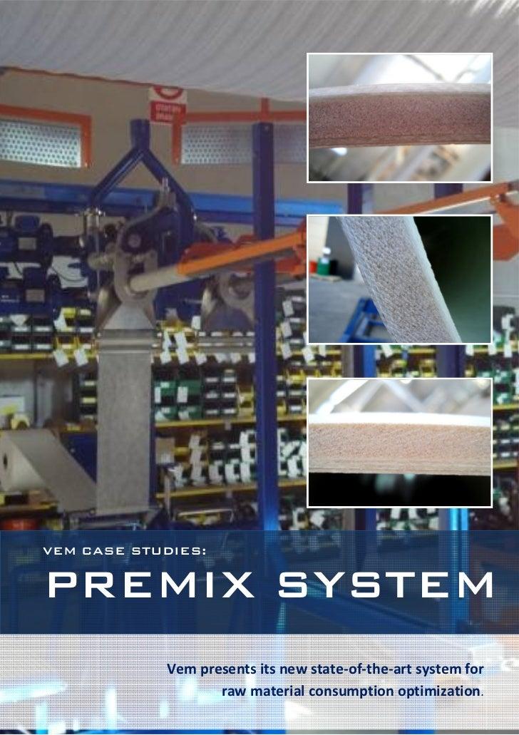 VEM CASE STUDIES:PREMIX SYSTEM               Vem presents its new state-of-the-art system for   1 VEM CASE STUDIES – raw m...