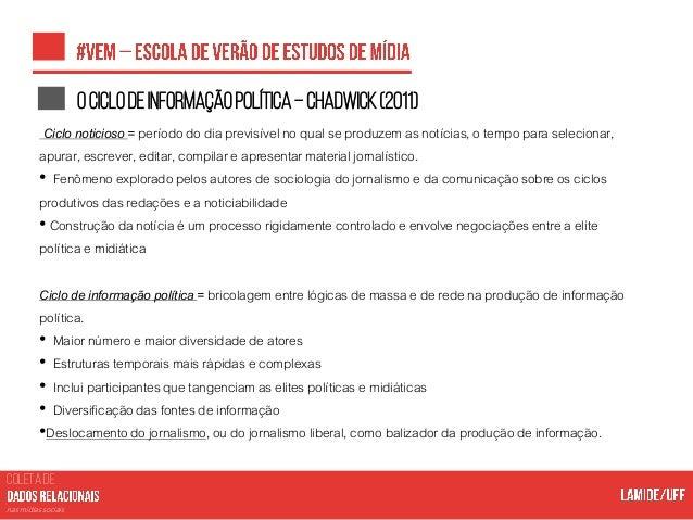 COLETA DE nas mídias sociais Esferapúblicaemrede(Benkleretal.2013,p.04)–conceitoprovisório • A esfera pública em rede é um...