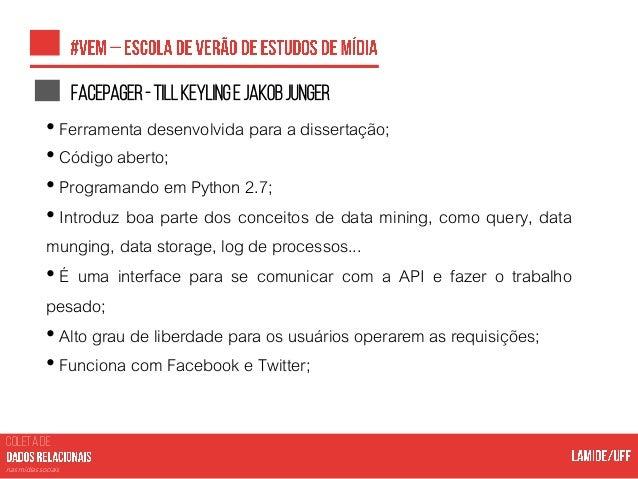 COLETA DE nas mídias sociais TRATAMENTODEDADOS Filtros para limpeza de logs; Preparação das listas de nós e arestas Aresta...